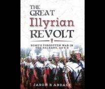 FYI: The Great Illyrian Revolt with Jason R. Abdale