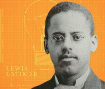 February Open House: Celebrating Lewis Latimer!